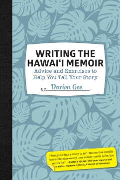 Writing the Hawaii Memoir by Darien Gee